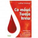 Co mówi Twoja krew - Lothar Ursinus
